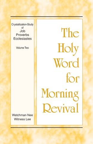 The Holy Word for Morning Revival - Crystallization-study of Job, Proverbs, and Ecclesiastes, Volume 2 PDF Download