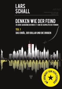 Denken wie der Feind 20 Jahre Ausnahmezustand 9/11 und die Geopolitik des Terrors von Lars Schall Buch-Cover