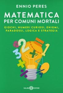 Matematica per comuni mortali Book Cover