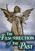 The Resurrection of the Past