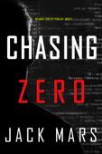Chasing Zero (An Agent Zero Spy Thriller—Book #9)