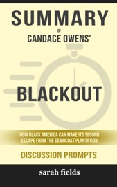 Summary Of Blackout How Black America Can Make Its Second Escape From The Democrat Plantation By Candace Owens Discussion Prompts