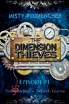 The Dimension Thieves Episode 1
