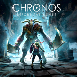 Chronos: Before the Ashes - The Complete Guide - Walkthrough - Tips And Tricks