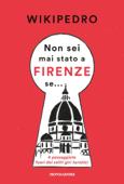Non sei mai stato a Firenze se Book Cover