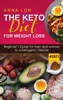 The Keto Diet for Weight Loss 2021
