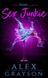 Sex Junkie - Alex Grayson by  Alex Grayson PDF Download