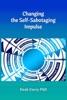 Changing The Self-Sabotaging Impulse