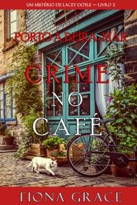 Crime no Café (Um Mistério de Lacey Doyle — Livro 3) Book Cover
