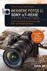 Bessere Fotos Mit Der SONY A7-Reihe   Alpha 7 III / Alpha 7R IV / Alpha 7S II & Ihre Vorgänger
