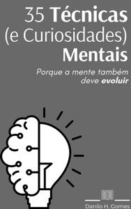 35 Técnicas (e Curiosidades) Mentais: Porque a mente também deve evoluir Book Cover