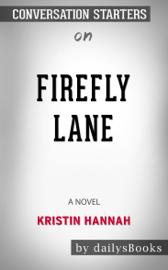 Firefly Lane: A Novel by Kristin Hannah: Conversation Starters