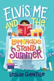 Download and Read Online Elvis, Me, and the Lemonade Stand Summer
