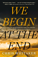 Download and Read Online We Begin at the End