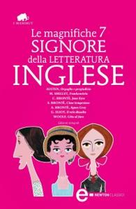 Le magnifiche 7 signore della letteratura inglese da Jane Austen, Anne Brontë, Charlotte Brontë, Emily Brontë, Mary Shelley & Virginia Woolf