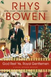 God Rest Ye, Royal Gentlemen - Rhys Bowen by  Rhys Bowen PDF Download