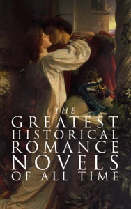 The Greatest Historical Romance Novels of All Time