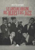 Le lontane origini del blues e del jazz Book Cover