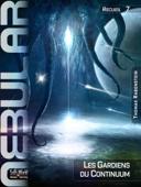 NEBULAR Recueil 7: Les Gardiens du Continuum