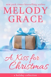 A Kiss for Christmas - Melody Grace by  Melody Grace PDF Download