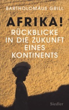 Afrika! Rückblicke In Die Zukunft Eines Kontinents