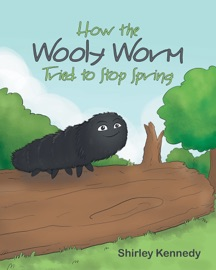 How the Wooly Worm Tried to Stop Spring PDF Download