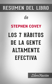 "Los 7 hábitos de la gente altamente efectiva ""The 7 Habits of Highly Effective People"": Resumen del libro de Stephen Covey"