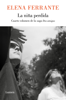 Elena Ferrante - La niña perdida (Dos amigas 4) portada