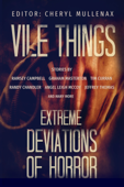 Vile Things: Extreme Deviations of Horror