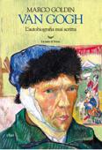 Van Gogh. L'autobiografia mai scritta Book Cover