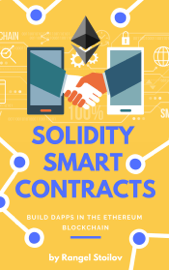 Solidity Smart Contracts: Build DApps In The Ethereum Blockchain