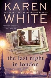 The Last Night in London - Karen White by  Karen White PDF Download