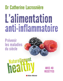 L'Alimentation anti-inflammatoire - Naturellement healthy