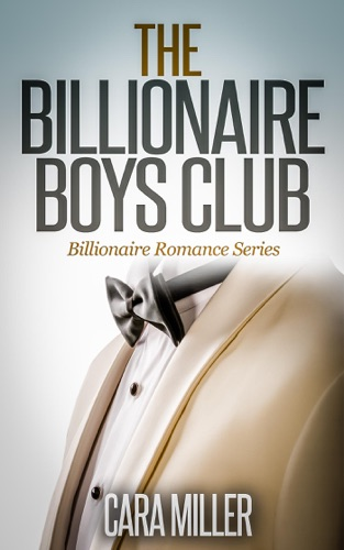 Cara Miller - The Billionaire Boys Club