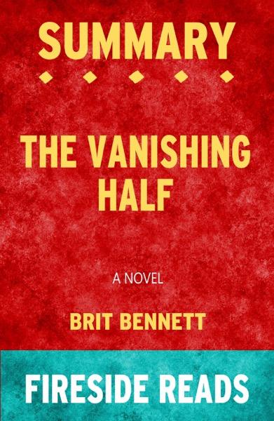 Summary of The Vanishing Half: A Novel by Brit Bennett (Fireside Reads)