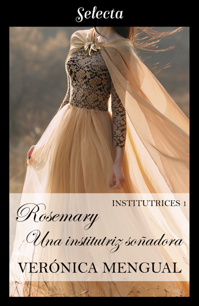 Rosemary, una institutriz soñadora (Institutrices 1) por Verónica Mengual