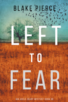 Download and Read Online Left to Fear (An Adele Sharp Mystery—Book Ten)