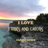 I LOVE TURKS AND CAICOS