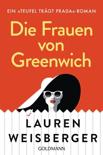 Lauren Weisberger - Die Frauen von Greenwich