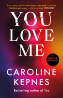 Caroline Kepnes - You Love Me artwork