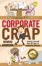 Corporate Crap: Lessons Learned from 40 Years in Corporate America