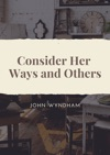 Consider Her Ways And Others