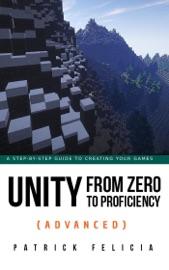 Unity from Zero to Proficiency (Advanced)