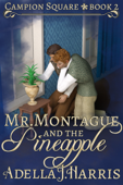 Mr. Montague and the Pineapple