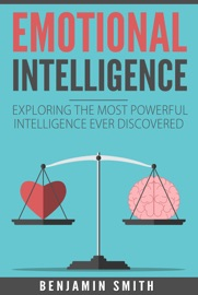 Emotional Intelligence Exploring The Most Powerful Intelligence Ever Discovered
