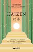 Kaizen. La filosofia giapponese del grande cambiamento a piccoli passi Book Cover