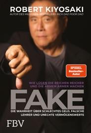 FAKE - Robert T. Kiyosaki by  Robert T. Kiyosaki PDF Download