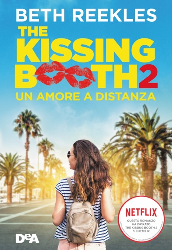 Beth Reekles - The kissing booth 2. Un amore a distanza