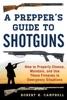 A Prepper's Guide To Shotguns