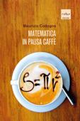 Matematica in pausa caffè Book Cover